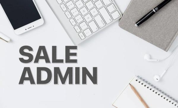 Sale Admin là gì? Công việc và yêu cầu đối với vị trí Sale Admin