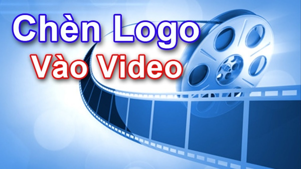4+ cách chèn logo vào video đơn giản và nhanh chóng