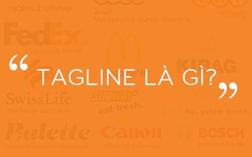 Tagline là gì? Tuyệt chiêu xây dựng Tagline ấn tượng