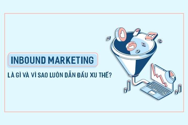 Inbound Marketing là gì? Thỏi nam châm hút khách hàng