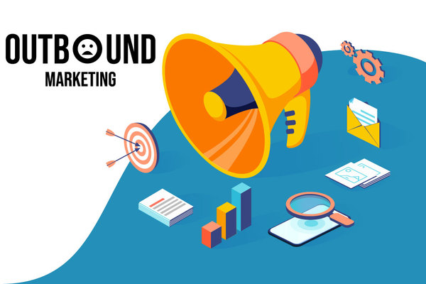 Tổng quan Outbound marketing là gì?