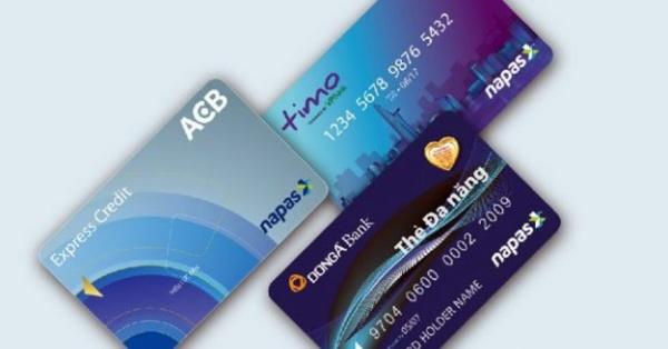 Thẻ Napas là gì? Vì sao bạn nên dùng thẻ Napas?