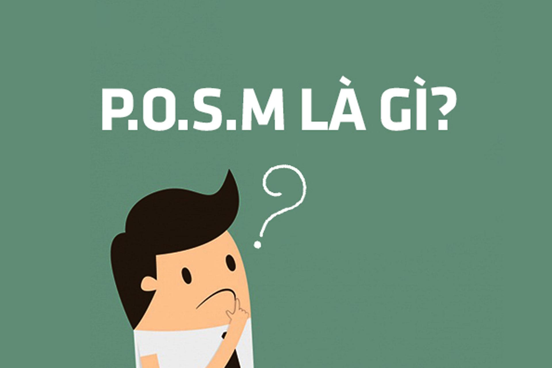POSM là gì? Cách một Marketer tạo ra POSM đỉnh cao