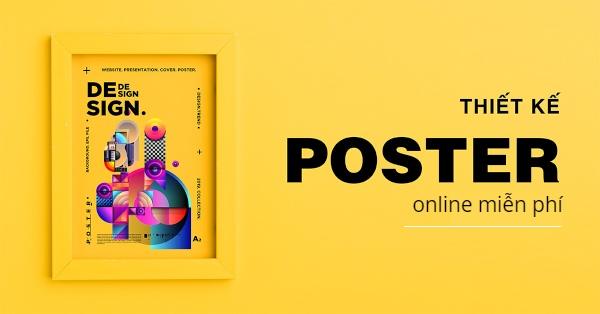Thiết kế poster online miễn phí với 5 trang web trực tuyến cực chất