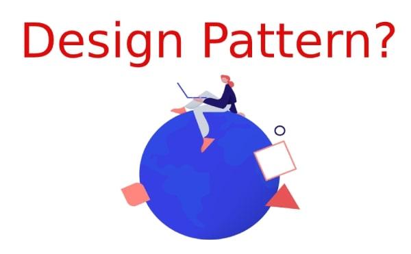 Các mẫu Design Pattern thông dụng mà dân DEV cần biết