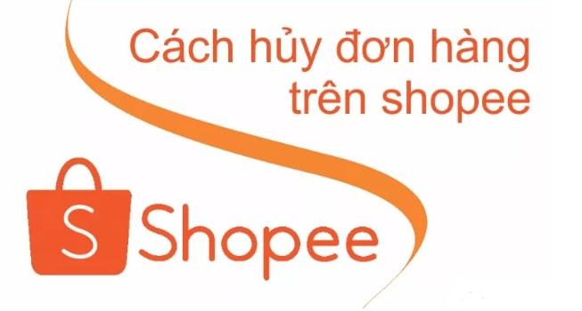 Các bước hủy đơn hàng Shopee và những lưu ý cần biết