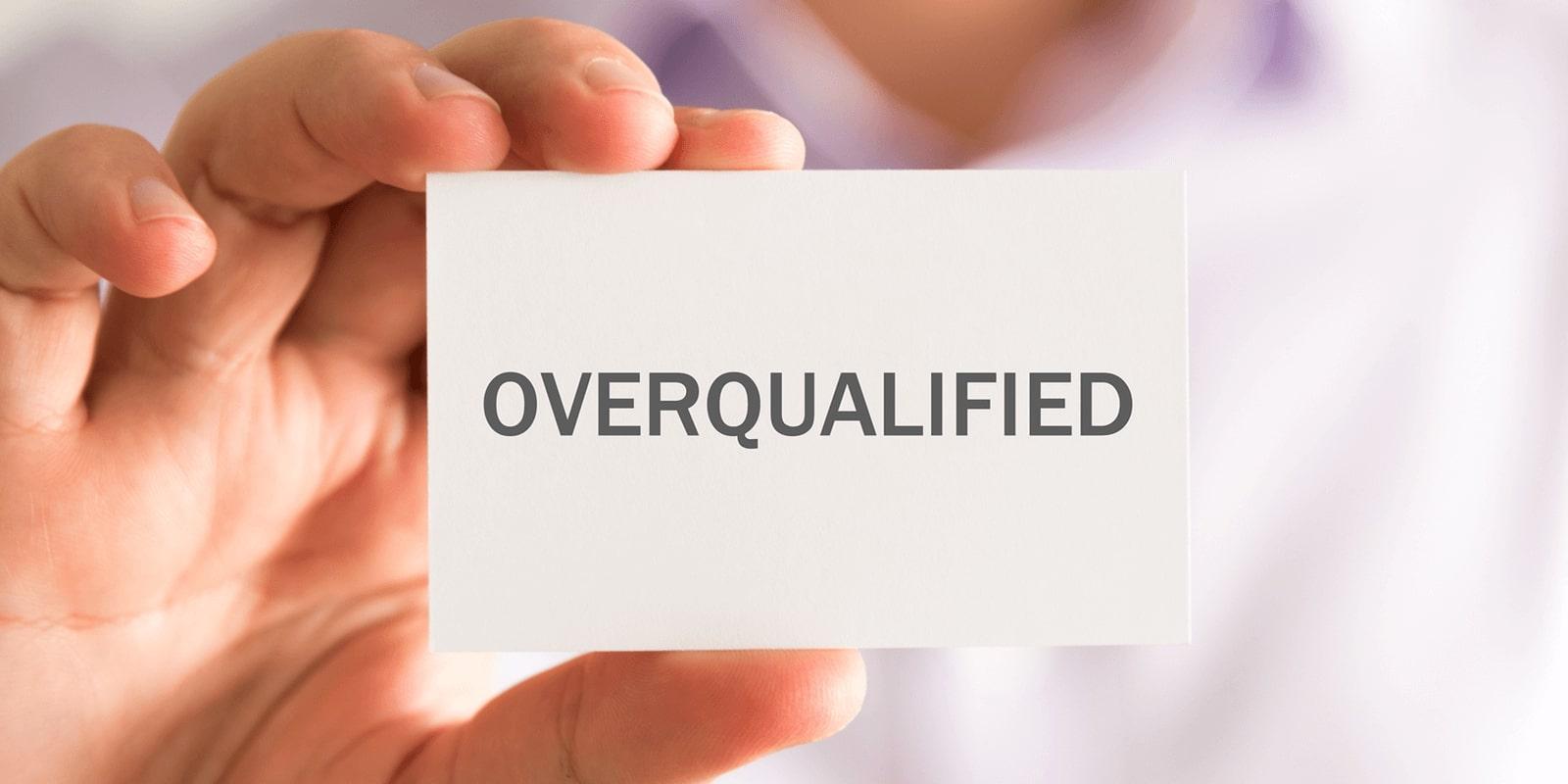 Overqualified là gì? Cơ hội hay rủi ro đối với ứng viên