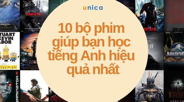 Top 10 bộ phim học tiếng Anh luyện nghe hiệu quả nhất