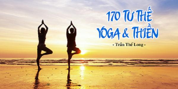 """Tại sao bạn nên tham gia ngay khóa học """"170 tư thế Yoga và Thiền""""?"""