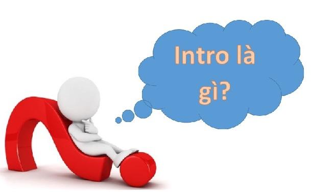 Cách làm Intro cho video online miễn phí và TOP intro video thịnh hành hiện nay