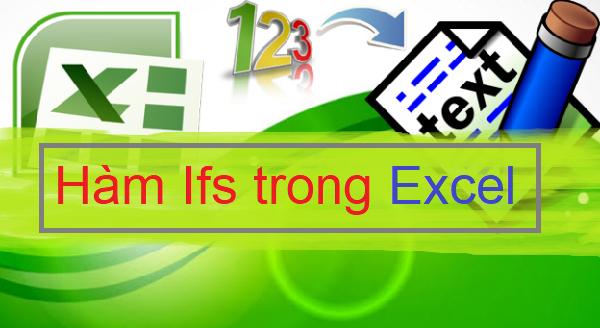 Hướng dẫn cách dùng hàm ifs trong Excel đơn giản nhất