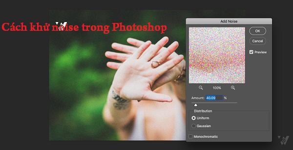 Hướng dẫn chi tiết cách khử Noise trong Photoshop