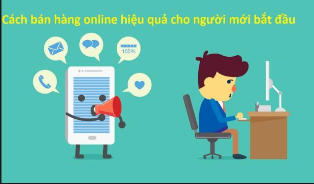 4 Cách bán hàng online hiệu quả cho người mới bắt đầu
