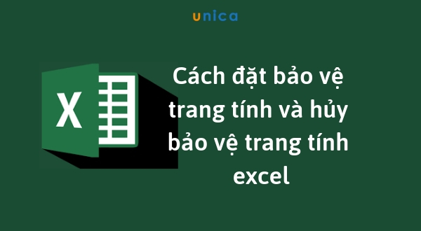 Cách đặt bảo vệ trang tính và hủy bảo vệ trang tính Excel