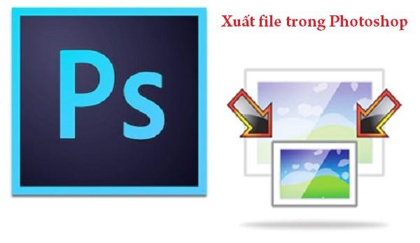 Các cách xuất file in ấn trong photoshop