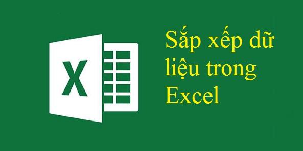 Cách sắp xếp dữ liệu có điều kiện trong Excel