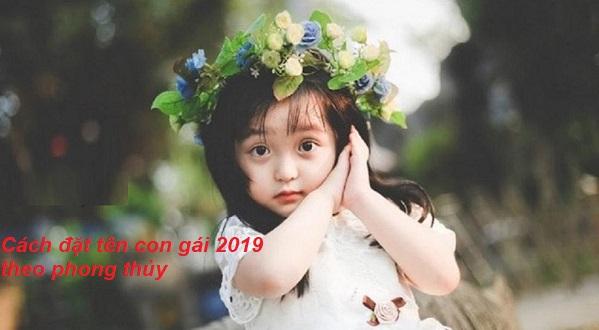 Cách đặt tên con gái năm 2019 theo phong thủy mang đến tài lộc và bình an