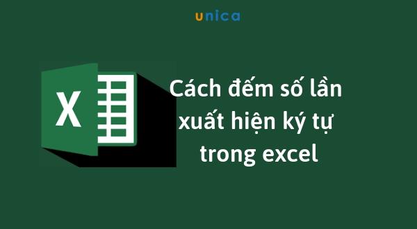 Cách đếm số lần xuất hiện ký tự trong Excel