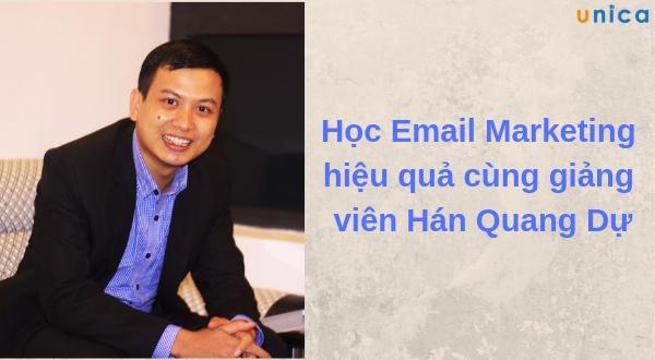 Khám phá khóa học Email Marketing hiệu quả cùng giảng viên Hán Quang Dự