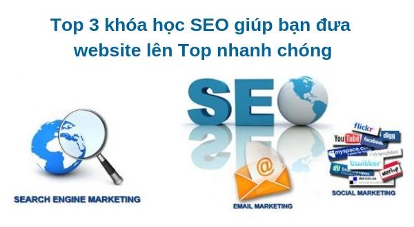 Top 3 khóa học SEO giúp bạn đưa website lên Top nhanh chóng