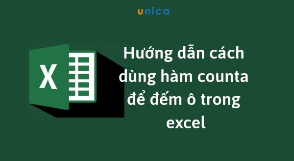 Hàm Counta và cách dùng hàm counta để đếm ô trong excel