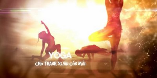 Gìn giữ nét thanh xuân với các bài tập Yoga ngay tại nhà