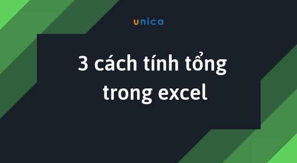 3 cách tính tổng trong excel không phải ai cũng biết hết