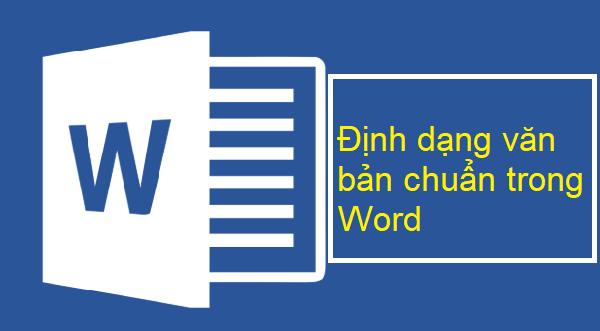 Định dạng văn bản chuẩn trong Word