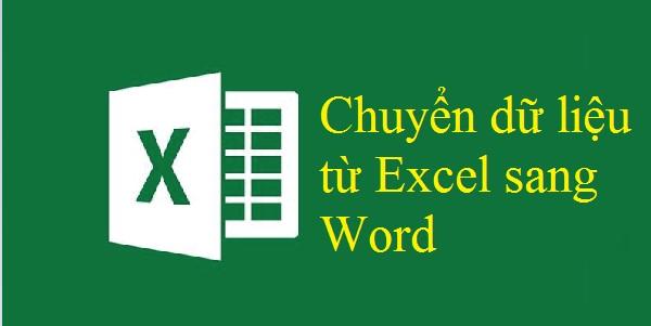 Cách chuyển file Excel sang Word đơn giản mà không thay đổi định dạng