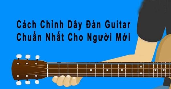 Hướng dẫn chi tiết cách chỉnh dây đàn Guitar với phần mềm Guitar tuner