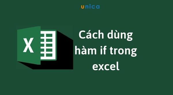 Hàm IF và cách dùng hàm IF trong Excel chi tiết có ví dụ minh họa
