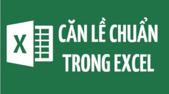 Cách chỉnh căn lề trong Excel