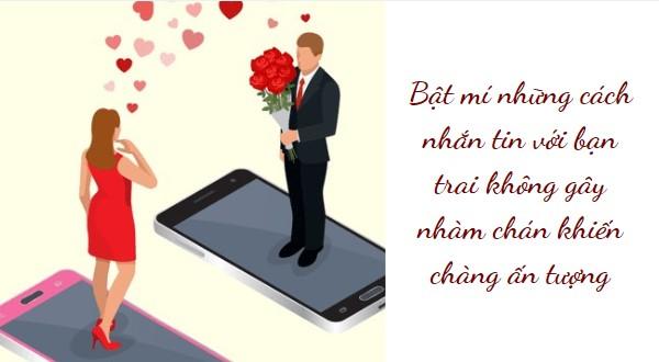 Bật mí những cách nhắn tin với bạn trai không gây nhàm chán khiến chàng ấn tượng