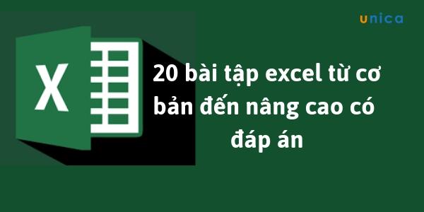 20+ bài tập excel từ cơ bản đến nâng cao có đáp án!