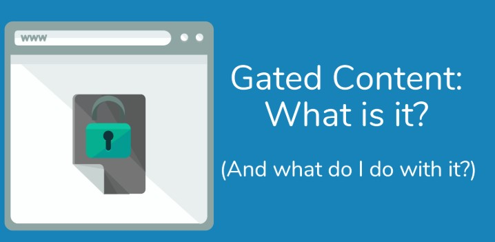 Gated content là gì? Khi nào nên dùng Gated content