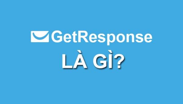 Getresponse là gì? Làm sao để đăng ký sử dụng phần mềm này?