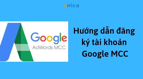 Chi tiết cách đăng ký tài khoản Google MCC
