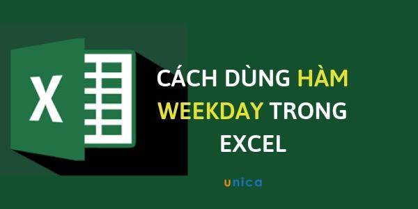 Cách dùng hàm weekday trong excel kèm ví dụ minh họa