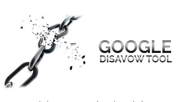 Disavow Link Tool là gì? Chi tiết cách sử dụng Disavow Link Tools
