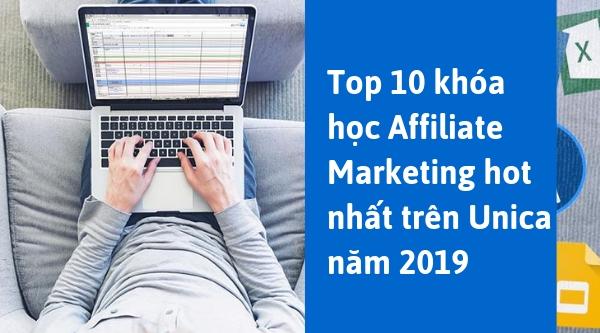 Điểm danh Top 10 khóa học Affiliate Marketing hot nhất trên Unica năm 2019
