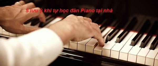 5 lưu ý khi tự học đàn Piano tại nhà mà bạn không nên bỏ qua