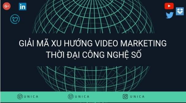 Giải mã xu hướng video marketing thời đại công nghệ số
