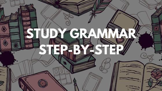 Cách học ngữ pháp tiếng Anh: Phương pháp giúp bạn nhớ lâu hơn (phần 2)
