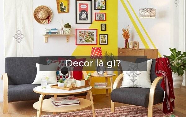 Decor là gì? Nguyên tắc của Decor trong trang trí nội thất