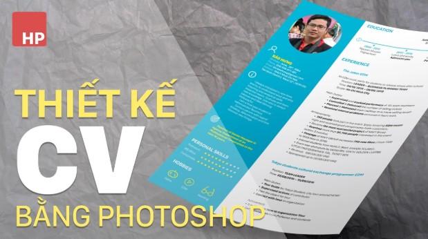 Bật mí cách thiết kế CV xin việc bằng Photoshop cực đỉnh
