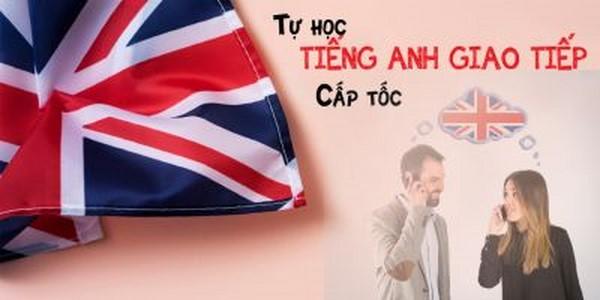 Bí quyết giúp bạn học tiếng Anh giao tiếp cấp tốc ngay tại nhà