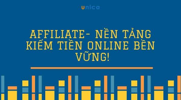 Affiliate - Nền tảng kiếm tiền Online bền vững!