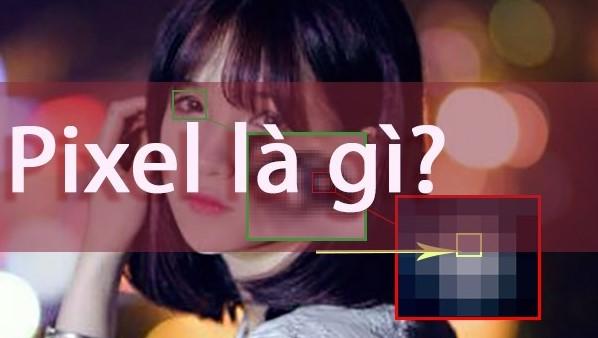 Pixel là gì? - Ý nghĩa của công cụ Pixel