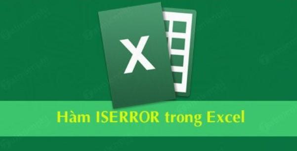 Cách dùng hàm ISERROR và ví dụ minh họa