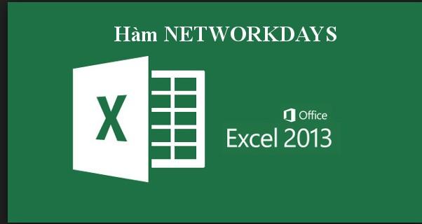 Cách dùng hàm NETWORKDAYS trong Excel như thế nào?